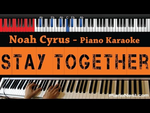 Noah Cyrus - Stay Together - HIGHER Key (Piano Karaoke / Sing Along)