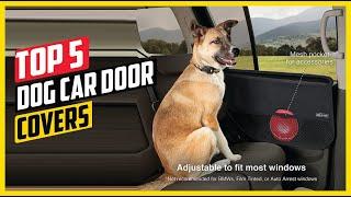 5 Best Dog Car Door Covers