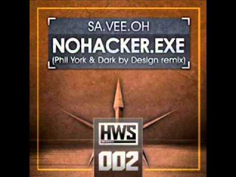 Sa.Vee.Oh - Nohacker.exe (Phil York + Dark By Design Remix)