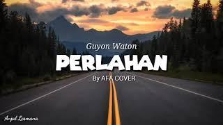 Guyon Waton Perlahan Akustik By Afa Cover