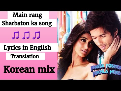 ( English Lyrics)-Main Rang Sharbaton Ka Video Song (lyrics With English Translation)