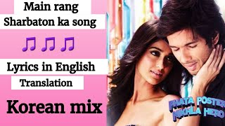 ( English lyrics)-Main Rang Sharbaton ka video song (lyrics with English translation)