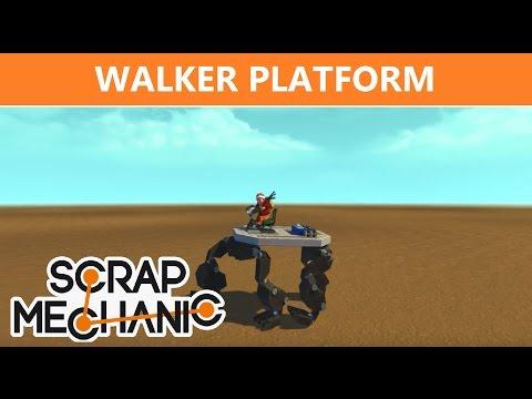 Scrap Mechanic : Walking Platform Prototype