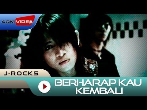 J-Rocks - Berharap Kau Kembali |