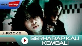 Download lagu J-Rocks - Berharap Kau Kembali | Official Video