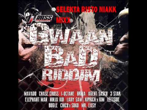Gwaan Bad Riddim Mix S Risto Niakk