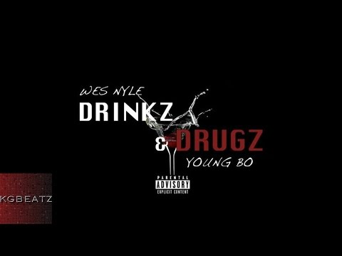 Wes Nyle ft. Young Bo - Drinkz And Drugz [2014]