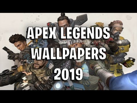 Apex Legends Wallpapers 2019 Hd Download Youtube