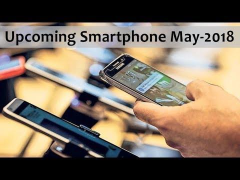 Upcoming Smartphone May 2018 - Vids 4u