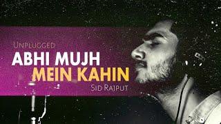 Abhi Mujh Mein Kahin - Sid Rajput   Unplugged Cover 2020