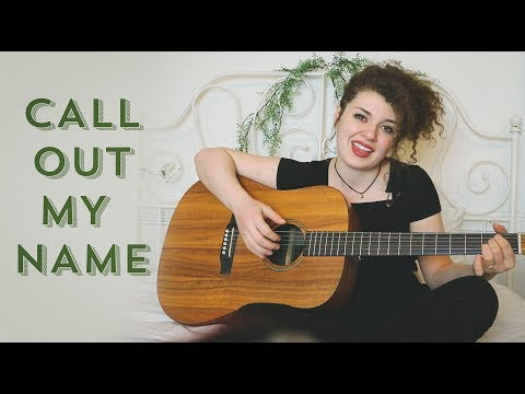 The Weeknd - Call Out My Name Cover