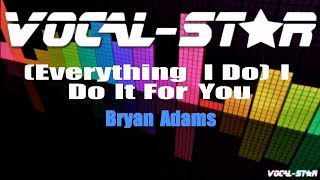 Bryan Adams - Everything I Do I Do It For You (Karaoke Version) with Lyrics HD Vocal-Star Karaoke