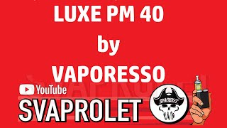 LUXE PM 40 bỳ VAPORESSO