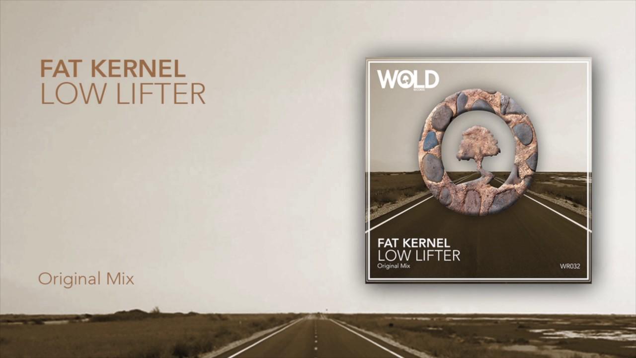 Download FAT KERNEL - Low Lifter (Original Mix)