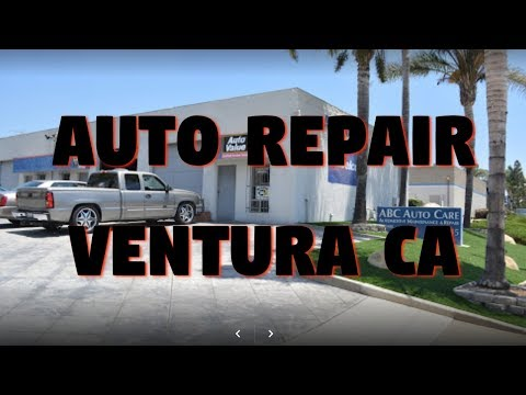 """auto repair ventura ca"" ABC Auto Care (Video)"