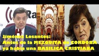 Jiménez Losantos: Antes de la MEZQUITA DE CORDOBA ya había una BASILICA CRISTIANA
