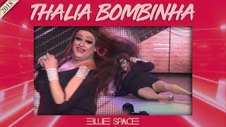 Blue Space Oficial -THALIA BOMBINHA - 10.11.18