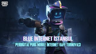 Perdigital.com PUBG Mobile İnternet Kafe Turnuvaları - Blue İnternet | İstanbul