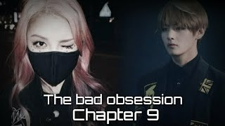 The bad obsession - chapter 9(BTS Kim Taehyung FF) *Read description.*