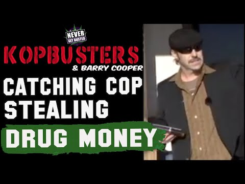 Barry Cooper catches cop stealing what cop thinks is drug money  - KopBusters