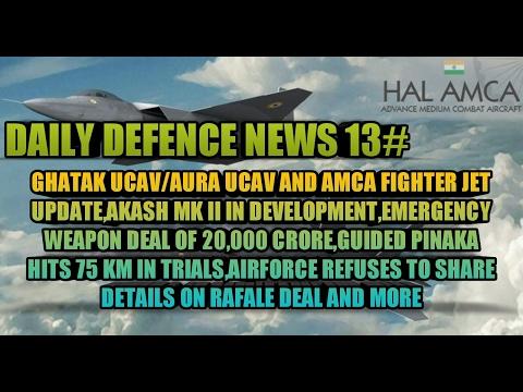 NEWS 13:RAFALE DEAL,GHATAK UCAV AND AMCA UPDATE,AKASH MKII,EMERGENCY DEAL,GUIDED PINAKA AND MORE