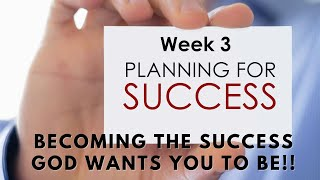 """October 3, 2021  """"Becoming the Success That God Wants You to Be!"""" , Week 3"""
