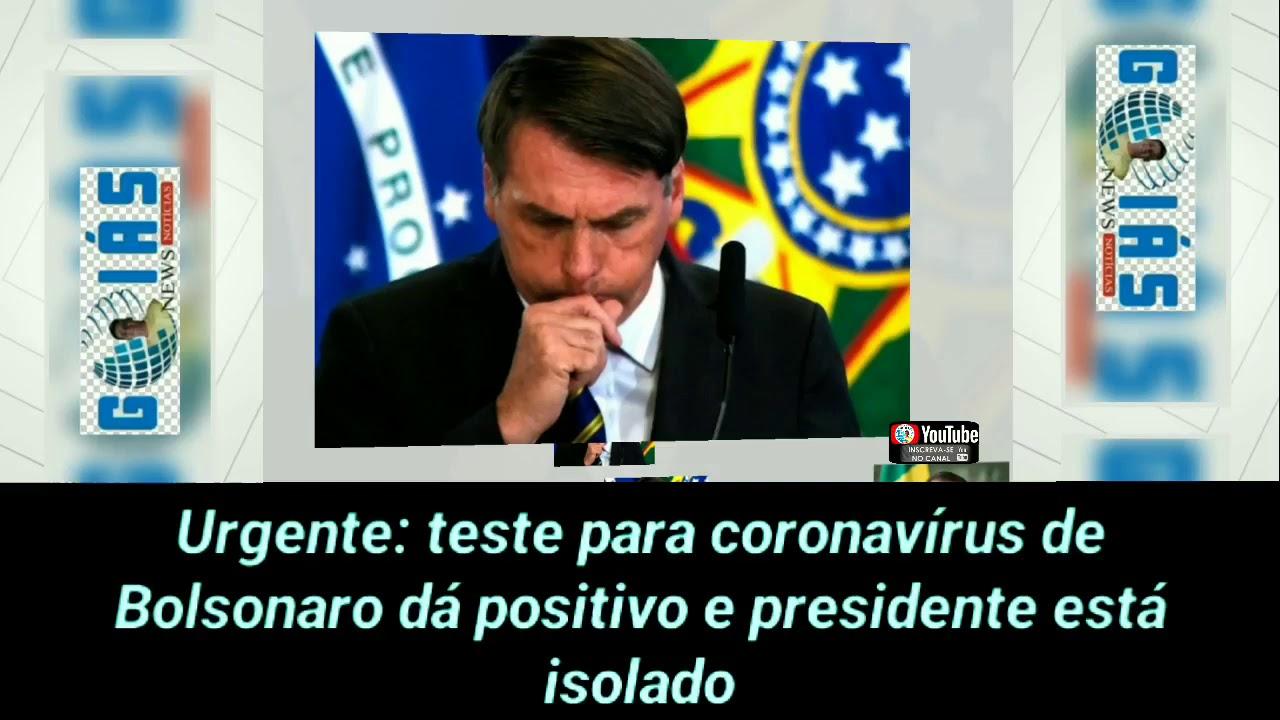 Urgente: teste para coronavírus de Bolsonaro dá positivo e ...
