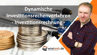 Investitionsrechnung: Dynamische Investitionsrechenverfahren