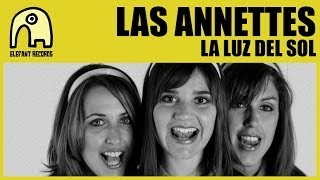LAS ANNETTES - La Luz Del Sol [Official]