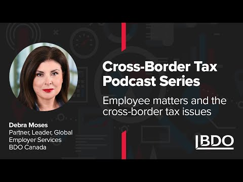 Employee matters and cross-border tax issues| BDO Canada