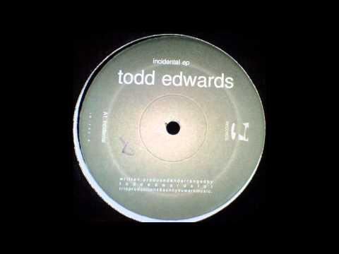 Todd Edwards  - Incidental