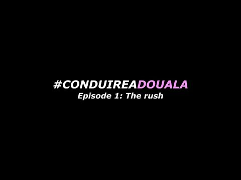Conduire a Douala Episode 1: The Rush