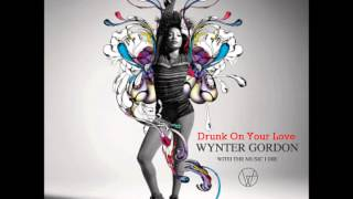 Watch Wynter Gordon Drunk On Your Love video
