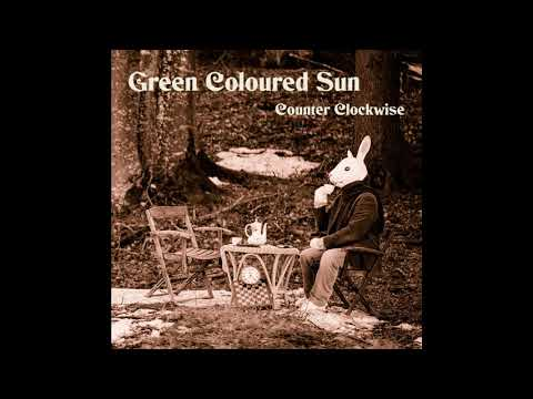 Green Coloured Sun - Counter Clockwise (2019) (New Full Album)