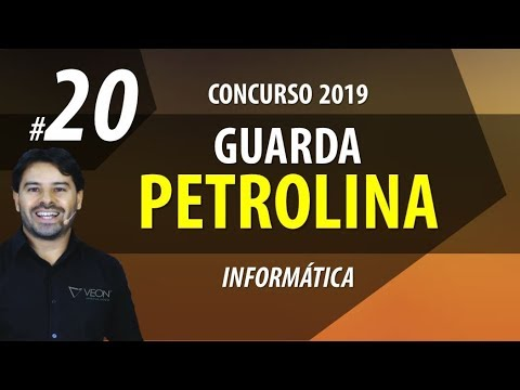 Concurso Guarda Petrolina PE 2019 - Aula 20 de Informática