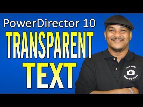 CyberLink PowerDirector 10 Ultra | Transparent Text Tutorial