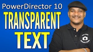 How To Make Transparent Text - CyberLink PowerDirector 10 Ultra