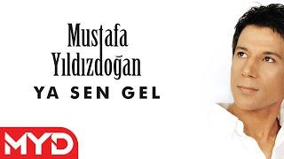 Mustafa YILDIZDOĞAN Ya Sen Gel