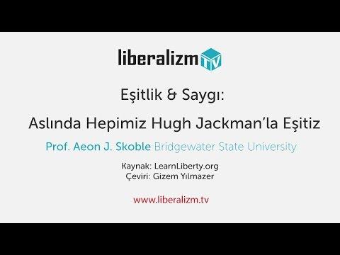 Eşitlik & Saygı: Aslında Hepimiz Hugh Jackman'la Eşitiz