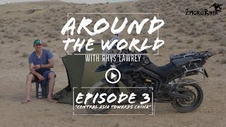 "[Ep 3] Around the World with Rhys Lawrey | ""Central Asia towards China"" 