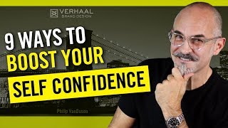 9 Ways To Boost Your Self Confidence - How To Be More Confident Starting Today