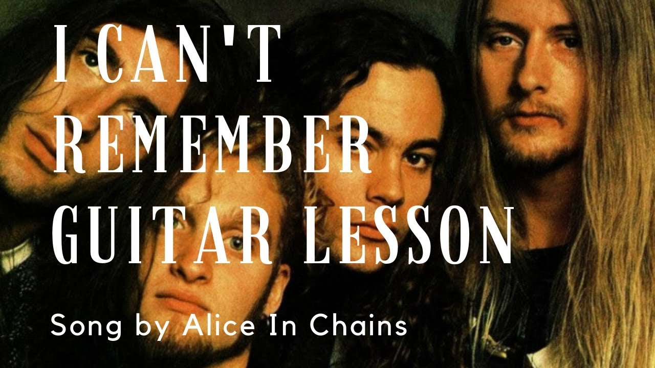 How To Play I Can T Remember By Alice In Chains Grunge Guitar