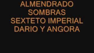 Grupo Sombras - Almendrado - Sexteto Imperial - Dario y el grupo Angora