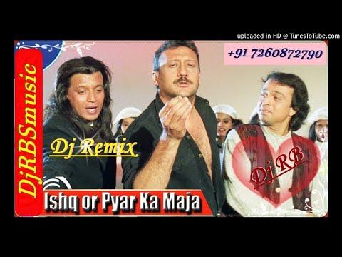 Ishq Or Pyar Ka Maza Lijiye-Requested DjMix