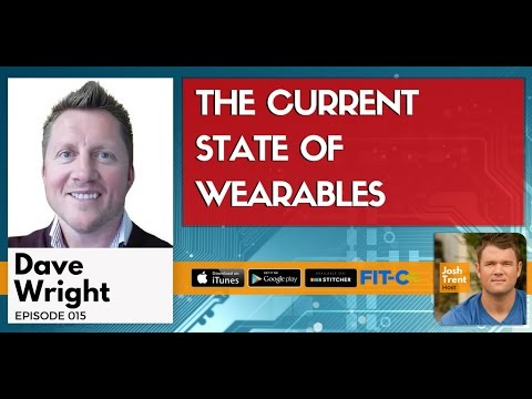 015 Dave Wright: The Current State of Wearables