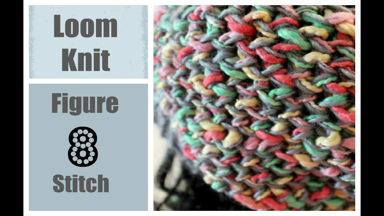 Knit And Purl Stitch On A Loom : LOOM KNITTING STITCHES Figure 8 Stitch on a Round Loom - YouTube