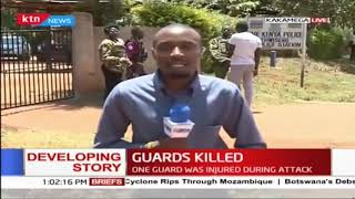 Two guards were killed last night by unknown assailant in Mulwanda market in Kakamega county
