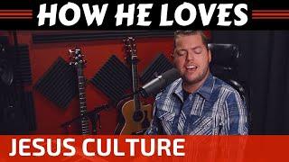 how-he-loves-us---jesus-culture