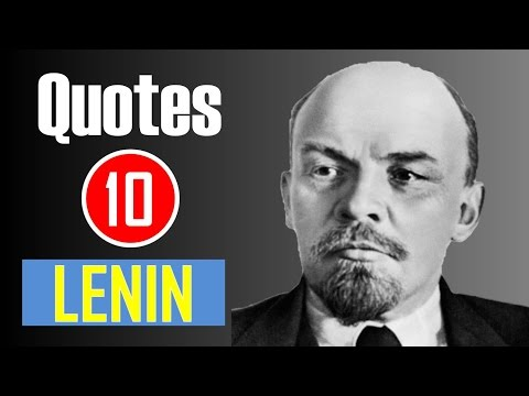 【10 Quotes】Vladimir Lenin - A lie told often enough becomes the truth.