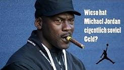 Wieso hat Michael Jordan eigentlich soviel Geld?
